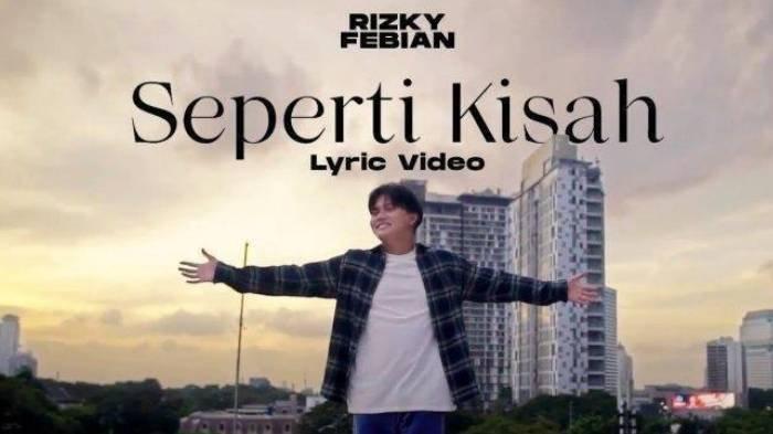 Chord Gitar dan Lirik Lagu 'Seperti Kisah' dari Rizky Febian: Bila Rindu Pun Melanda Terhadapku