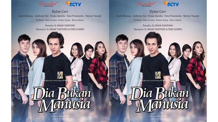 Sinetron 'Dia Bukan Manusia' Segera Tayang di SCTV, Dylan Carr Pemeran Utama, Bagaimana Sinopsisnya?