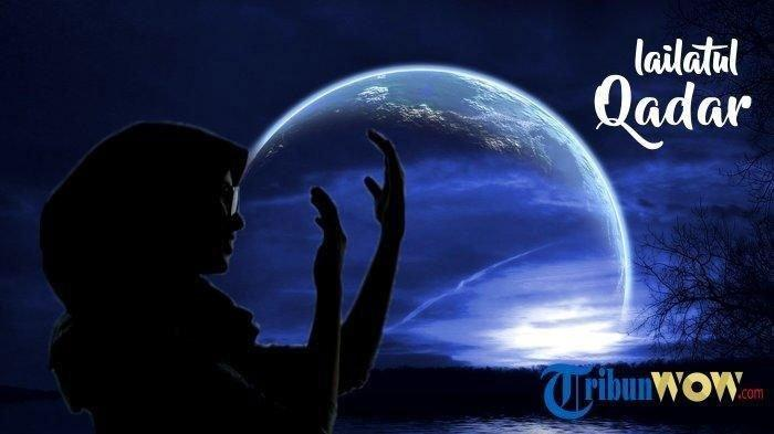 Doa Malam Lailatul Qadar sesuai Anjuran Nabi Muhammad SAW selama 10 Hari Terakhir Bulan Ramadhan