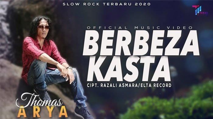 Download MP3 'Berbeza Kasta' Thomas Arya, Lagu Slow Rock yang Viral di Tik Tok, 'Kau Malukan Diriku'