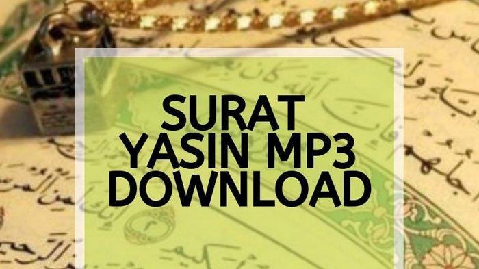 Download MP3 Surat Yasin 83 Ayat Surat Alquran ke-36, Dengarkan di Bulan Ramadan