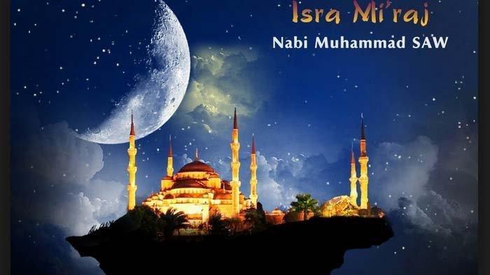 Arti Kata 'Isra Miraj' dan Kisah Perjalanan Nabi Muhammad, Lengkap Amalan Tepat untuk Memperingati