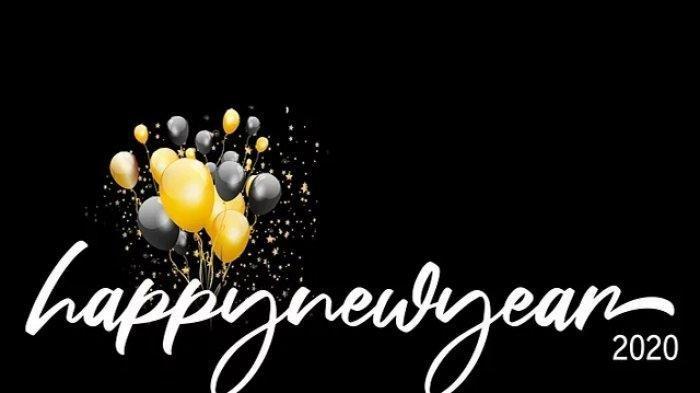 Kumpulan Gambar Selamat Tahun Baru 2020 atau Happy New Year, Lengkap dengan Kumpulan Ucapannya