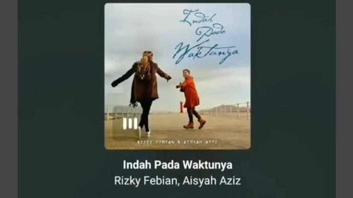 Lirik Lagu Romantis 'Indah Pada Waktunya' Rizky Febian ft Aisyah Aziz, Kunci Gitar Dimainkan dari F