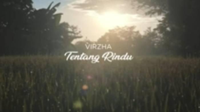 Lirik Lagu Romantis 'Tentang Rindu' Virzha, Lengkap dengan Chord Gitar: KuMengingattentangDirimu