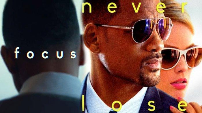 Sinopsis Film Focus Dibintangi Will Smith, Selasa (26/11/2019) di Bioskop Trans TV Pukul 21.00 WIB