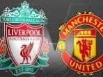 live-streaming-liverpool-vs-manchester-united-di-mola-tv-dan-tvri.jpg