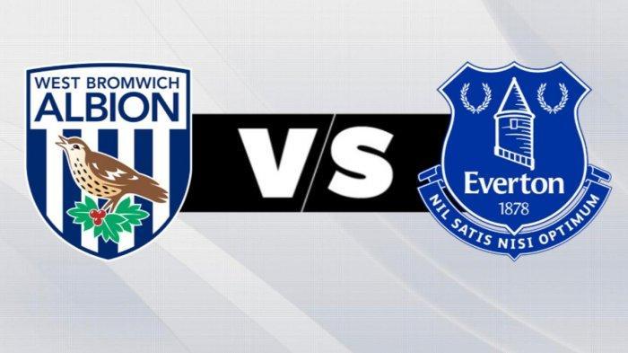 Prediksi, H2H, dan Live Streaming West Bromwich Albion vs Everton Liga Inggris Malam Ini