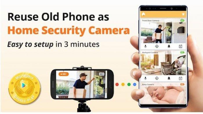 Simak! Aplikasi-aplikasi Ini Sulap Ponsel Andoid Lawas Jadi CCTV