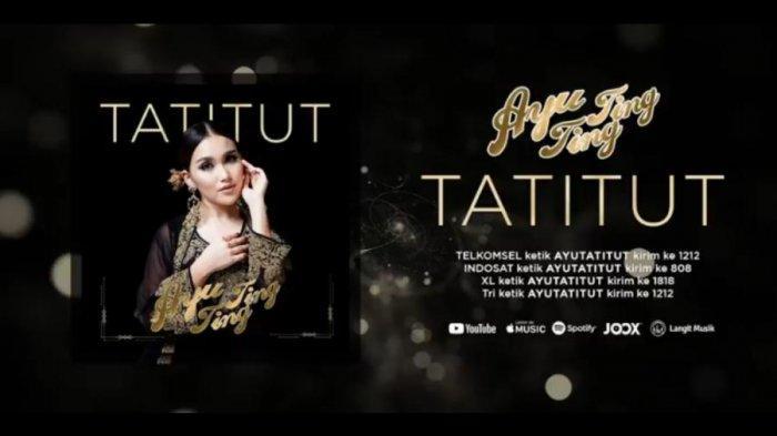 Lirik Lagu Tatitut Ayu Ting Ting Lengkap, Atu titat titut atu tutuh tatih tayang,Trending YouTube