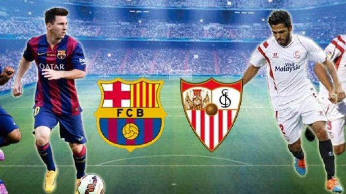 Channel TV Siaran Langsung & Live Streaming BARCELONA vs SEVILLA Semifinal Copa del Rey Malam Ini