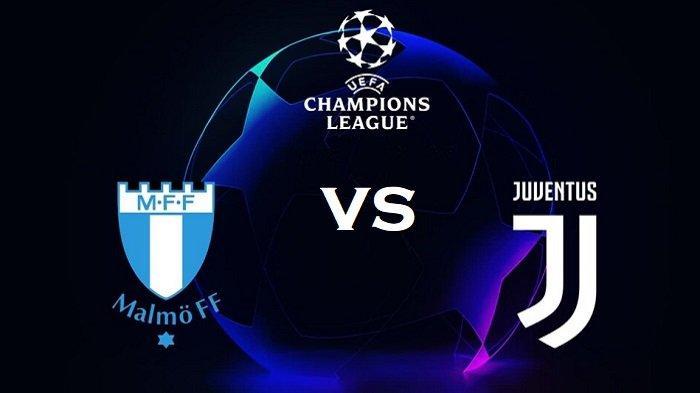 Prediksi Skor Line Up Malmo vs Juventus & Channel Siaran Langsung di TV UEFA Liga Champions