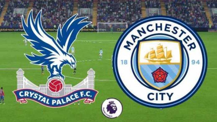 Jam Tayang Liga Inggris Malam Ini Crystal Palace vs Manchester City, The Citezen Bisa Pesta Juara