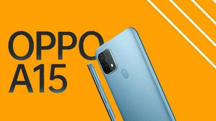 Dibanderol Rp 1,9 Juta, Ini Spesifikasi Lengkap Oppo A15
