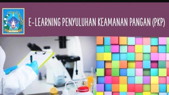 E-learning Penyuluhan Keamanan PanganMudah Diakses dan Dipelajari Kapanpun, Dimanapun