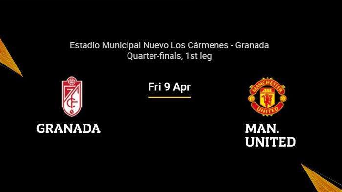 Formasi Pemain dan Jam Tayang TV Granada vs MU Perempatfinal Liga Eropa