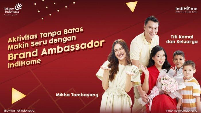 IndiHome Punya Brand Ambassador Baru Mikha Tambayong dan Keluarga Titi Kamal