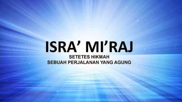 Hikmah Peristiwa Isra Miraj, Bagaimana Rasulullah Salat sebelum Isra Miraj dan Jumlah Rakaatnya