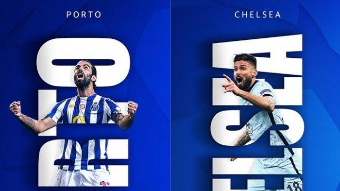 Siaran Langsung Perempat Final Liga Champions PORTO vs CHELSEA Tayang Streaming di TV Partner Uefa