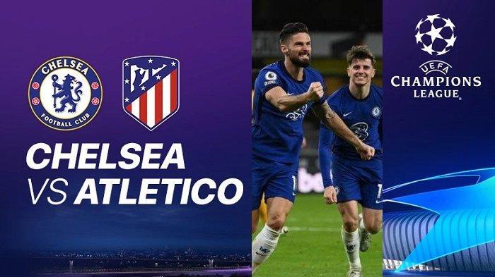Jadwal Liga Champions di SCTV Siaran Langsung & Live Streaming Chelsea vs Atletico & Bayern vs Lazio