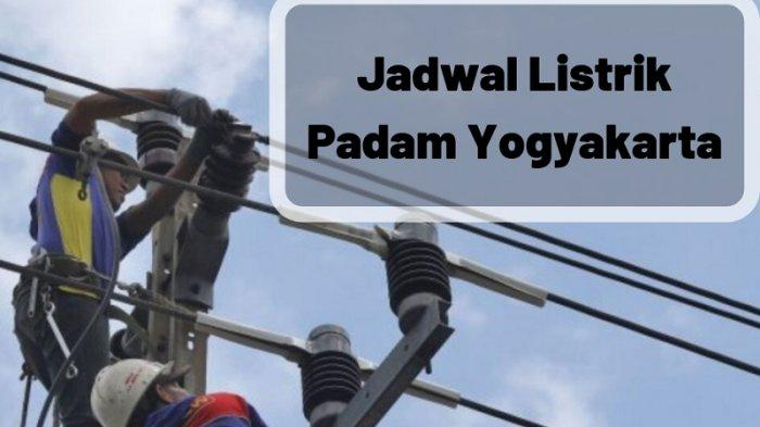 Jadwal dan Lokasi Pemadaman Listrik Hari Ini di Yogyakarta Rabu 27 November 2019