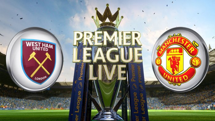 LINK Live Streaming Siaran Langsung West Ham Vs Man United (MU) Malam Ini, Kick Off 20.00 WIB