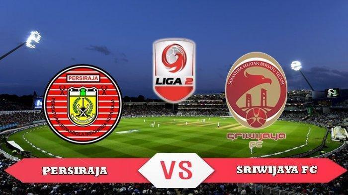 LIVE STREAMING Babak II Sriwijaya FC vs Persiraja Aceh - Skor Masih Imbang 0-0, LINK di Sini