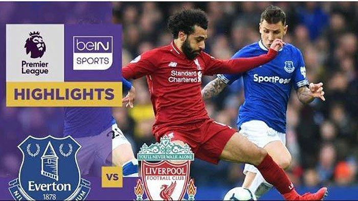 Jam Tayang Liverpool vs Everton di TVRI / Mola Tv, The Toffees Satu Tingkat di Atas Zona Degradasi