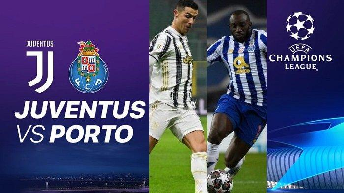 Link Live Streaming SCTV Liga Champions JUVENTUS vs PORTO - Prediksi Skor, H2H, Formasi & Line Up