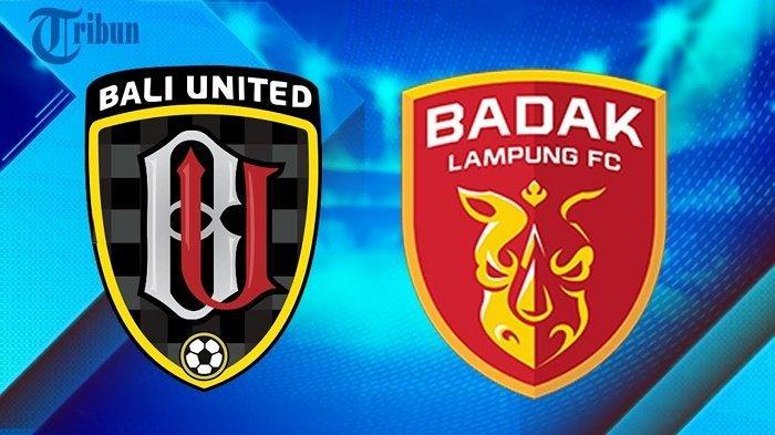 Live Streaming Indosiar Bali United vs Badak Lampung FC Petang Ini, Prediksi Line Up dan LINK Siaran