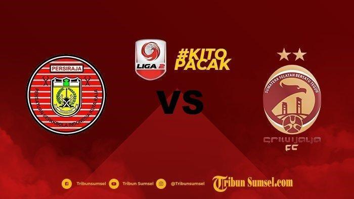 Berakhir Tanpa Gol, Sriwijaya FC dan Persiraja Banda Aceh Lolos ke Semifinal Liga 2