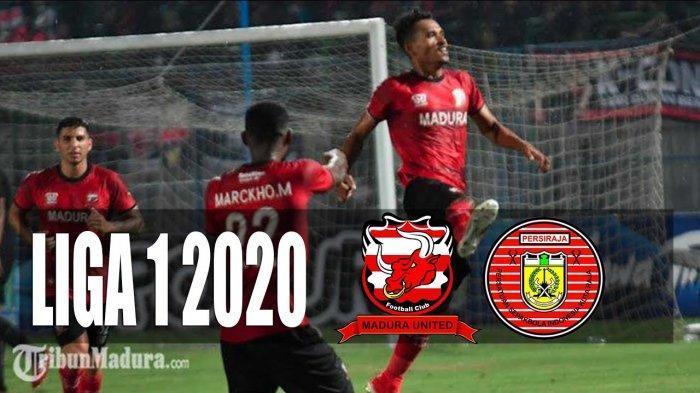 PREDIKSI Madura United vs Persiraja Banda Aceh Liga 1  2020 - Prakiraan Line Up dan LINK Streaming