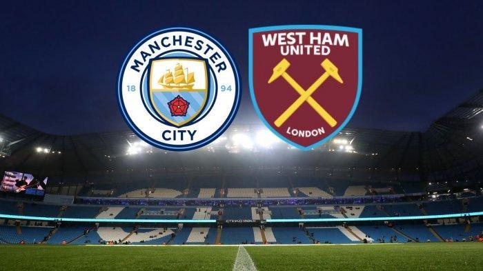 Man City vs West Ham - Prediksi Skor H2H Formasi dan Line Up & Link Siaran Live Streaming di Mola Tv