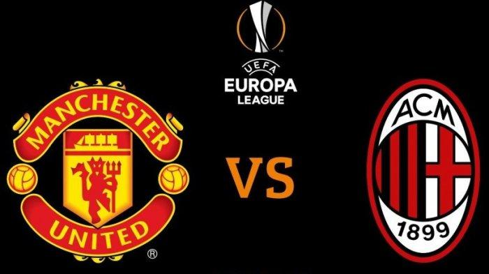 Babak 16 Besar Liga Eropa Manchester United vs AC Milan Malam Ini, MU Tanpa  Rashford - Tribun Jogja
