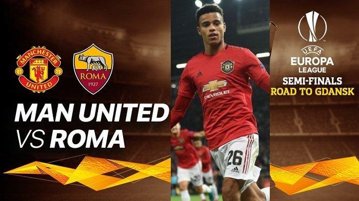 Prediksi Pemain MAN UNITED vs AS ROMA - Siaran Langsung Leg1 Semi Final Liga Eropa di Channel TV Ini