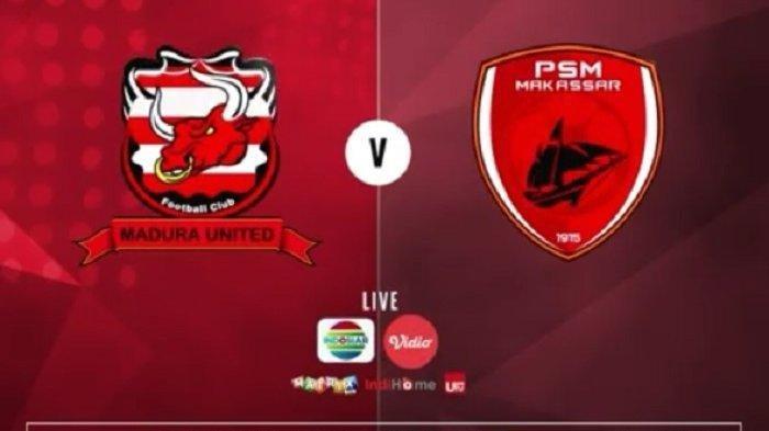 Nonton Video Live Streaming Indosiar Madura United vs PSM Makassar Liga 1 2019 Pukul 18.30 WIB