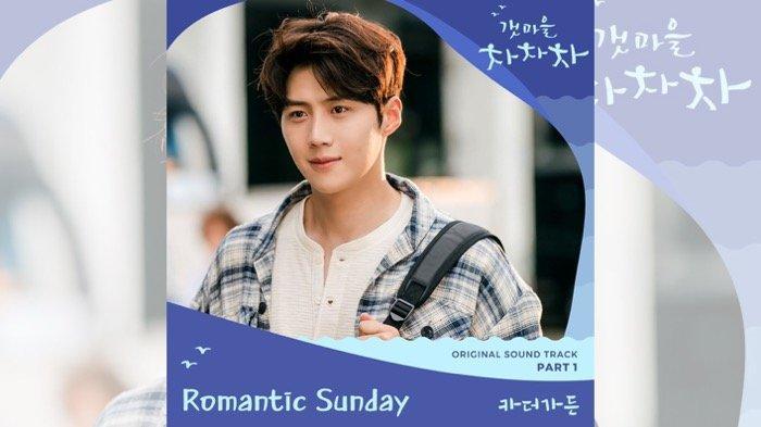OST Drakor Hometown Cha-Cha-Cha Part 1, Berikut Lirik dan Terjemahan Romantic Sunday-Car the Garden