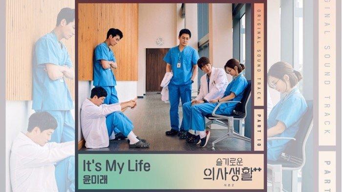 OST Drakor Hospital Playlist 2 Part 10, Inilah Lirik dan Terjemahan Lagu It's My Life - Yoon Mi Rae