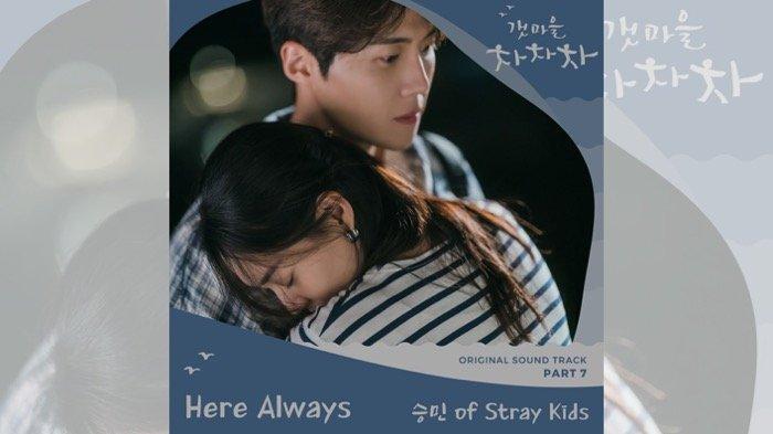 OST Hometown Cha-Cha-Cha Part 7, Here Always - Seungmin Stray Kids Begini Lirik dan Terjemahannya