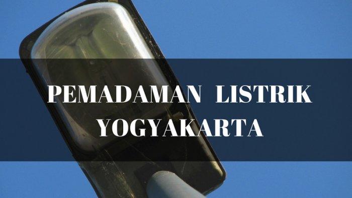 Informasi Pemadaman Listrik DI Yogyakarta Selasa 15 Desember 2020