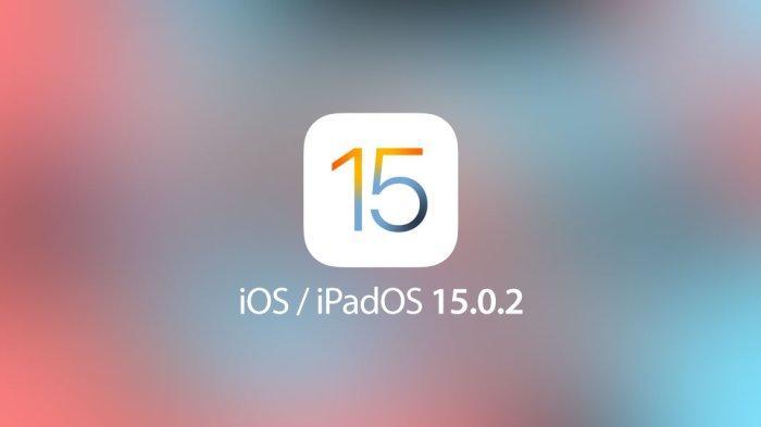 Apple Rilis iOS 15.0.2 : Ini Daftar Bug yang Diperbaiki di iOS Versi Terbaru