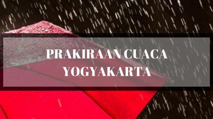 Info Cuaca BMKG Rabu 31 Maret 2021, Waspadai Potensi Hujan Disertai Angin di Yogyakarta