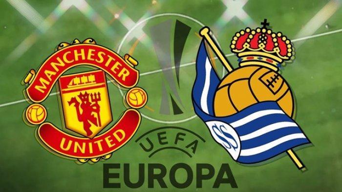 PREDIKSI Manchester United vs Real Sociedad Liga Europa, Catatan Laga hingga Prakiraan Line Up