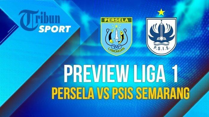PREDIKSI Persela Lamongan vs PSIS Semarang Liga 1 2020, LIVE di O'Channel dan LINK Streaming