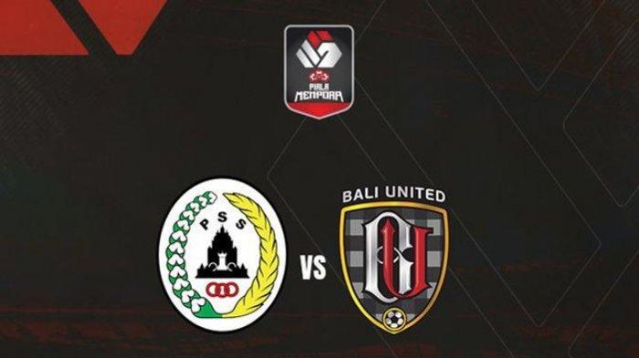 LIVE Streaming PSS Sleman vs Bali United, Siaran Langsung Indosiar Piala Menpora 2021 Malam Ini