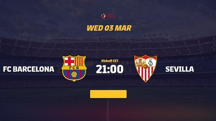 Siaran Langsung BARCELONA vs SEVILLA Leg2 Semifinal Copa del Rey Malam Ini Tayang di TV Apa