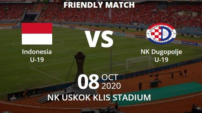 LINK Siaran Langsung Indonesia vs NK Dugopolje - Live Streaming Timnas U-19 di Mola TV / NET TV