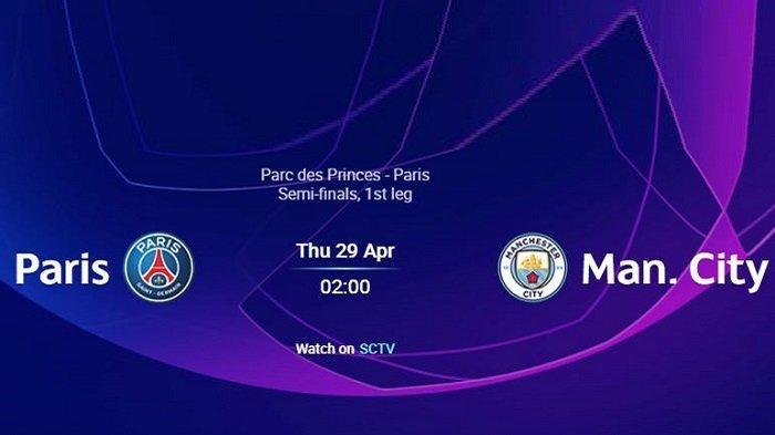 Siaran Langsung Liga Champions PSG vs MAN CITY di Chanel TV Ini, Prediksi Skor & Live Streaming SCTV