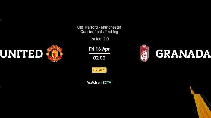 Siaran Langsung Liga Eropa MANCHESTER UNITED vs GRANADA Dini Hari di Channel TV Ini