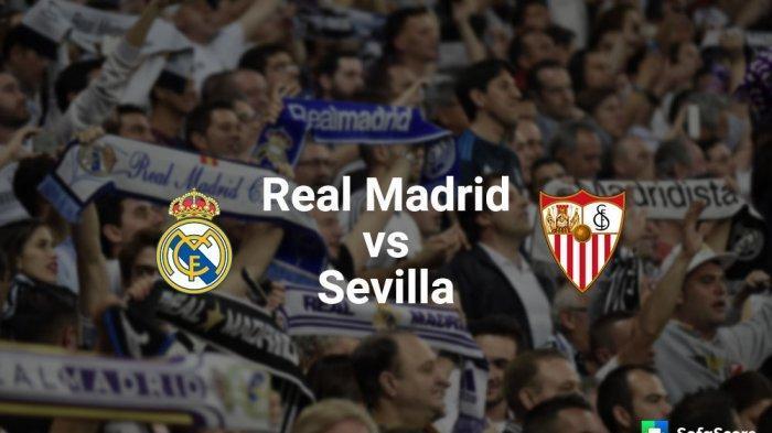 Siaran Langsung Liga Spanyol REAL MADRID vs SEVILLA Malam Ini Tayang Live Streaming di TV Mana
